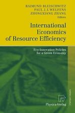 International Economics of Resource Efficiency : Eco-Innovation Policies for...