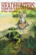 Head Hunters of the Amazon by Fritz W. Up De Graff (2012, Paperback)