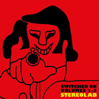 Stereolab : Switched On - Volume 1-3 CD Box Set 4 discs (2018) ***NEW***