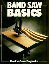 Band Saw Basics - Gene Duginske Woodwork NEW BOOK