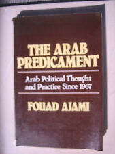 The Arab Predicament Arab Political Thought Practice since 1967 Fouad Ajami