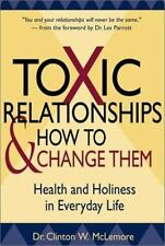 Toxic Relationships and How to Change Them : Health and Holiness in Ev-ExLibrary