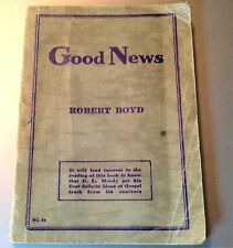 GOOD NEWS BIBLE BY ROBERT BOYD THE MOODY PRESS COPYRIGHT 1876 EVANGEL BOOKLETS