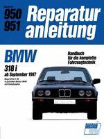BMW 318i ab Sept 1987 E30 Reparaturanleitung Reparatur-Handbuch Reparaturbuch