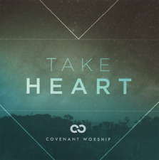 Covenant Worship • Take Heart CD 2016 Integrity Music •• NEW ••