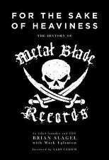 For the Sake of Heaviness: The History of Metal Blade Records (Paperback or Soft