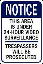 "NO Trespassing area is under 24 hour video surveillance 12"" x 8"" Aluminum Sign"
