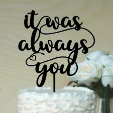 engagement - It was always you cake topper - wedding cake topper - anniversary