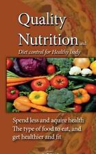 Quality Food, Nutrition, Diet Control for Healthy Body : The Type of Food to...