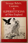 Strange Beliefs, Customs, & Superstitions of New England by Leo Bonfanti 1980