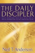 The Daily Discipler: Daily Readings That Will Give You A Solid Foundation in the