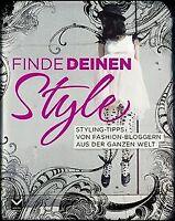 Finde deinen Style! Styling-Tipps von Fashion-Bloggern a... | Buch | Zustand gut