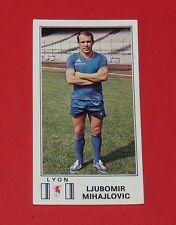 N°116 MIHAJLOVIC OLYMPIQUE LYONNAIS LYON OL GERLAND PANINI FOOTBALL 77 1976-1977