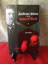 Ambrose Bierce and the Dance of Death Sharon Talley 2009 1st Ed HBDJ Tennessee