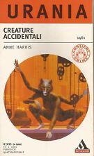 Urania 1461 Anne Harris - Creature accidentali 2003