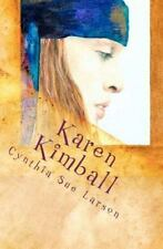 Karen Kimball : And the Dream Weaver's Web by Cynthia Larson (2011, Paperback)