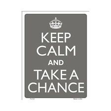 Sign - Keep Calm And Take A Chance - Keep Calm and Carry On Parody