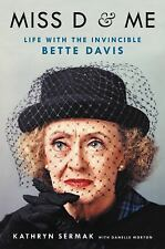 Miss D&ME Life With The Invincible BETTE DAVIS BY KATHRYN SERMAK