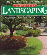 Step-By-Step Landscaping: Planning, Planting, Building (Better Homes and Garden