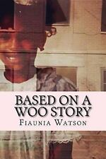Based on a Woo Story : The Soundtrack of My Life, Paperback by Watson, Fiauni...