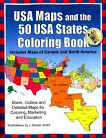 USA Maps and the 50 USA States Coloring Book : Includes Canada and North Amer...