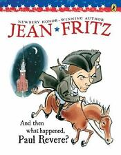And Then What Happened, Paul Revere? by Jean Fritz (1996, Paperback)