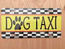 Dog Taxi Metal Novelty License Vanity Plate Tag Car Truck Paws Woof Animal
