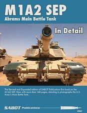 M1A2 SEP ABRAMS MAIN BATTLE TANK IN DETAIL REVISED/EXPANDED