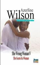 The Wrong Woman V : The Scent of a Woman by Azerline Wilson (2015, Paperback)