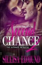 Second Chance: Second Chance 2 : The Ultimate Betrayal by Sillisa Edmund...