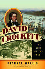 NEW David Crockett: The Lion of the West by Michael Wallis