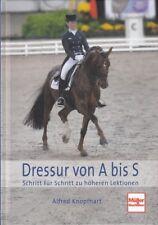 Knopfhart: Dressur von A-S Ratgeber/Handbuch/Training/Übungen/Dressieren/Reiten
