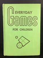 Everyday Games For Children Vintage 1957 Hardcover Illustrated