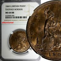Great Britain Victoria 1860 1 Penny  NGC MS64 RB TOOTHED BORDER S-3954;KM# 749.2