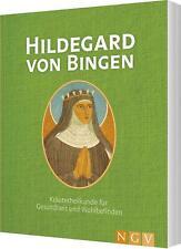 Hildegard von Bingen | Kräuterheilkunde für Gesundheit und Wohlbefinden | Buch