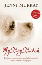 My Boy Butch: The heart-warming true story of a little dog who ,.9780007437801