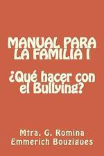 Manual para la Familia I ¿Qué Hacer con el Bullying? by Mtra G. Romina...