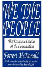 We the People : The Economic Origins of the Constitution by Forrest McDonald...