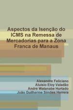 Aspectos Da Isençao Do Icms Na Remessa de Mercadorias para a Zona Franca de...
