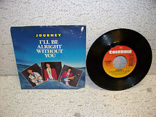 Journey I'll Be Alright Without You 45 RPM Vinyl Record Single w/ Picture Sleeve
