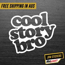 COOL STORY BRO JDM CAR STICKER DECAL Drift Turbo Euro Fast Vinyl #0293