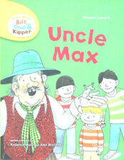 Read with Biff, Chip & Kipper. Phonics. Level 6: Uncle Max by Roderick Hunt