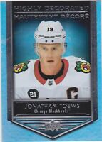 19/20 TIM HORTONS...JONATHAN TOEWS...HIGHLY DECORATED...CARD # HD-7...BLACKHAWKS