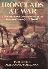 Ironclads at War: The Origin and Development of the Armored Battleship (Hardback