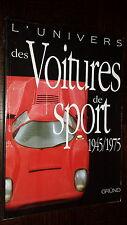 L'UNIVERS DES VOITURES DE SPORT 1945/1975 - Rob de la Rive Box - Gründ 1999