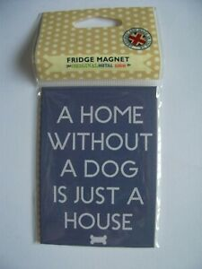 Home without a Dog - Metal Mini Magnetic Sign Plaque Retro  Novelty Fridge