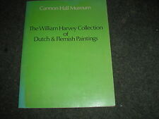 WILLIAM HARVEY COLLECTION OF DUTCH & FLEMISH PAINTINGS CANNON HALL MUSEUM