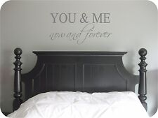 You & Me Now and Forever Bedroom Wall Sticker  Home Decor Wall Quotes 15x30