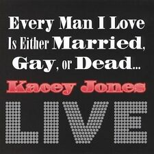 CD KACEY JONES EVERY MAN I LOVE IS EITHER MARRIED GAY OR DEAD LIVE! MUSIC COMEDY