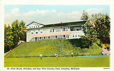CLUB HOUSE & BAYVIEW COUNTRY CLUB, PETOSKEY MICHIGAN, GOLF, VINTAGE POSTCARD